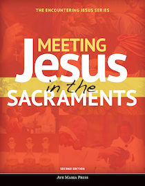 Meeting Jesus in the Sacraments (Second Edition)